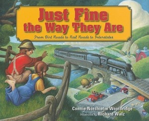 Just Fine the Way They Are - From Dirt Roads to Rail Roads to Interstates