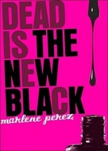 Dead Is the New Black: Dead Is Series, Book One