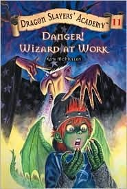Dragon Slayers' Academy Book 11: Danger! Wizard At Work!