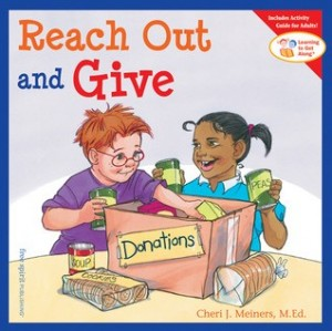 Reach Out and Give  (Learning to Get Along Series)