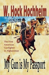 My Gun Is My Passport: The First American Gunfighter in Afghanistan
