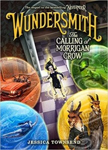 Nevermoor, Book 2:  Wundersmith: The Calling of Morrigan Crow