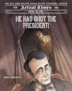 He Has Shot the President! April 14, 1865 The Day John Wilkes Booth Killed President Lincoln (Actual Times)