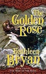 Golden Rose, The (War of the Rose, Book 2)