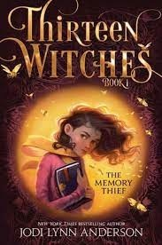 thirteen witches the memory thief