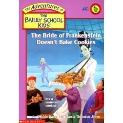 The Adventures of the Bailey School Kids, No. 41: The Bride of Frankenstein Doesn't Bake Cookies