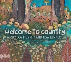 Welcome To Country:  A Traditional Aboriginal Ceremony