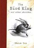 Bird King: An Artist's Notebook  (The Bird King: An Artist's Notebook)