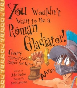 You Wouldn't Want To Be A Roman Gladiator! Gory Things You'd Rather Not Know