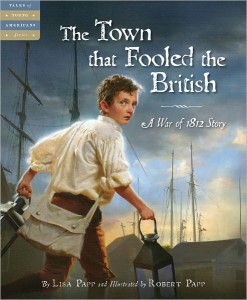 Town That Fooled the British:  A War of 1812 Story