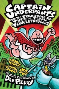 Captain Underpants and The Terrifying Return of Tippy Tinkle Trousers (Book 9)