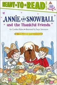Annie and Snowball and the Thankful Friends (