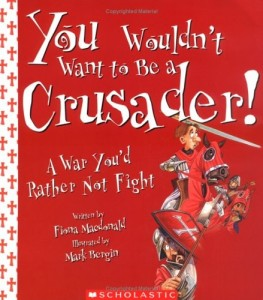 You Wouldn't Want To Be A Crusader! A War You'd Rather Not Fight