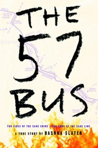 57 Bus  (The 57 Bus) A True Story of Two Teenagers and the Crime That Changed Their Lives