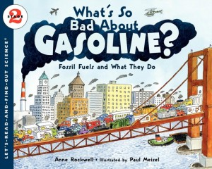 Let's Read and Find Out Science: What's So Bad About Gasoline? Fossil Fuels and What They Do, Stage 2