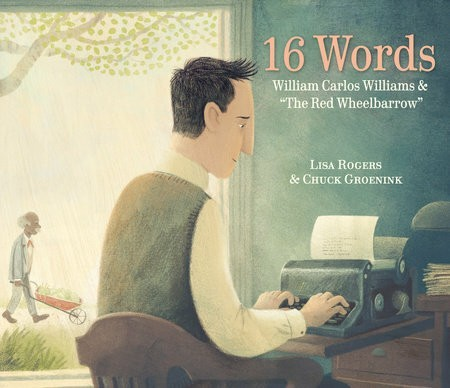 """16 Words:  William Carlos Williams and """"The Red Wheelbarrow"""""""