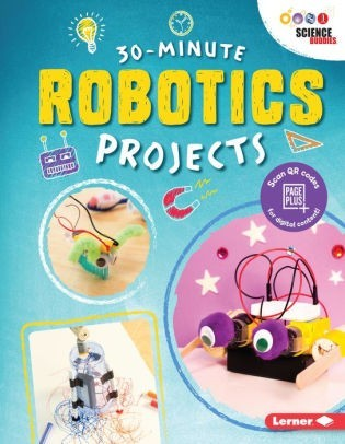 30 Minute Robotic Projects  (30-Minute Makers series)