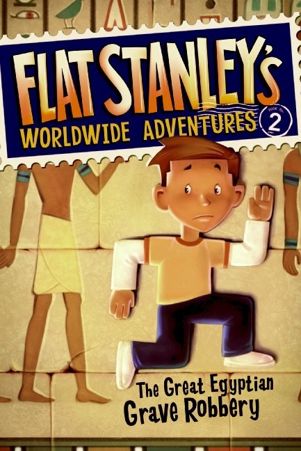 Flat Stanley's Worldwide Adventures, Book 2:  The Great Egyptian Grave Robbery
