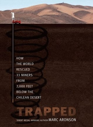 Trapped: How the World Rescued 33 Miners from 2,000 Feet Below the Chilean Desert