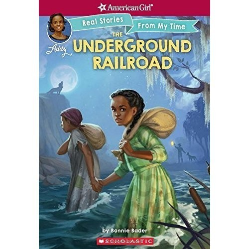 Underground Railroad: Addy  (American Girl: Real Stories From My Time)