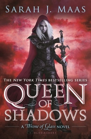 Throne of Glass, Book 4:  Queen of Shadows