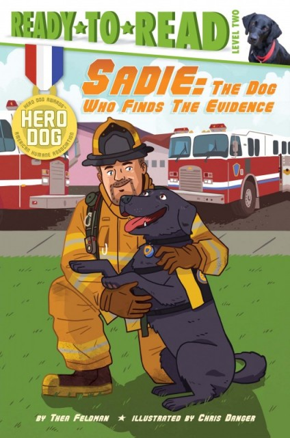 Hero Dog:  Sadie:  The Dog Who Finds the Evidence     Ready to Read, Level 2