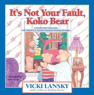 It's Not Your Fault Koko Bear: A Read-Together Book for Parents and Young Children During Divorce