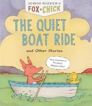 Fox and Chick The Quiet Boat Ride and Other Stories