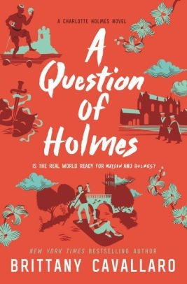 Charlotte Holmes, Book 4:  A Question of Holmes