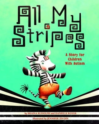 All My Stripes  A Story for Children with Autism