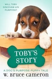 A Dog's Purpose Puppy Tales  Book 5:   Toby's Story