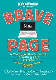 Brave the Page   A Young Writer's Guide to Telling Epic Stories