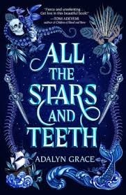 All the Stars and Teeth Book 1