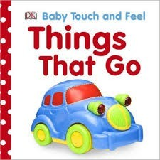 DK Baby Touch and Feel Things That Go
