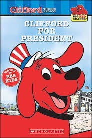 Clifford for President   (Clifford the Big Red Dog series)