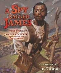 Spy Called James: The True Story of James Lafayette, Revolutionary War Double Agent   ( A Spy Called James )