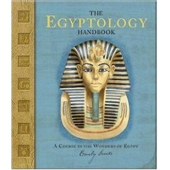Ologies Series: The Egyptology Handbook: A Course in the Wonders of Egypt
