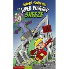 Jimmy Sniffles:  The Super-Powered Sneeze