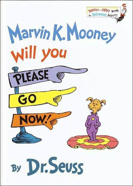 Marvin K. Mooney:  Will You Please Go Now