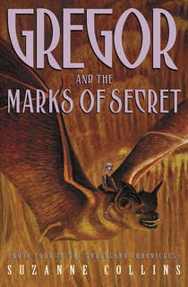 Underland Chronicles, Book 4:  Gregor and the Marks of Secret