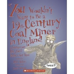 You Wouldn't Want To Be a 19th Century Coal Miner In England