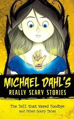 Michael Dahl's Really Scary Stories: The Doll That Waved