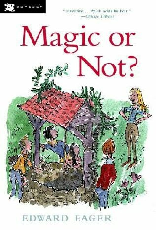 Edward Eager's Magic Tales Series, Book 5: Magic or Not?
