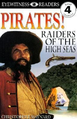 Eyewitness Reader, Level 4: Pirates! Raiders of the High Seas