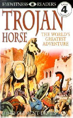 Eyewitness Reader, Level 4: Trojan Horse: The World's Greatest Adventure