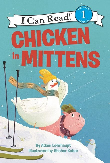 Chicken In Mittens I Can Read Level One A Book And A Hug